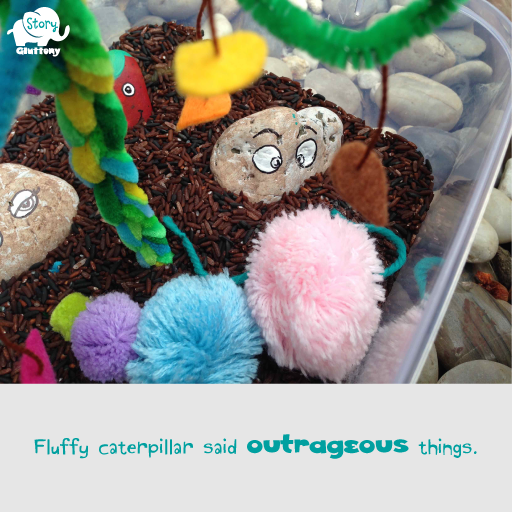 Fluffy caterpillar said outrageous things.